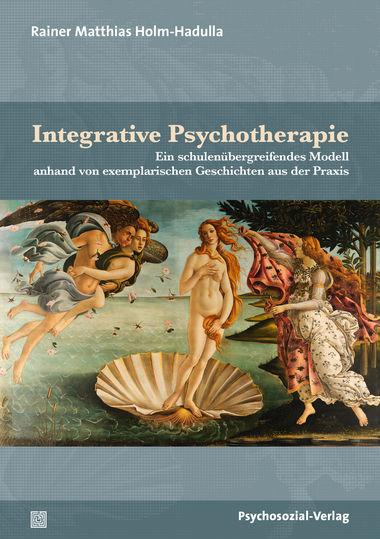 Titel/Title: Integrative Psychotherapie - ein schulenübergreifendes Modell anhand von exemplarischen Geschichten aus der Praxis